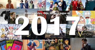 Filmes, séries, HQs, livros e jogos de 2017